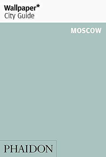 Wallpaper City Guide: Moscow (Wallpaper City Guides): Editors of Wallpaper Magazine