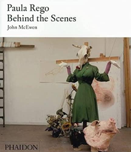 Paula Rego: Behind the Scenes (Hardback): John McEwen