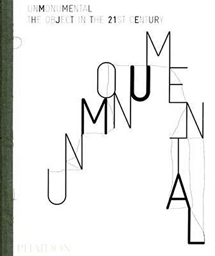 Unmonumental: Hoptman, Laura; Flood, Richard; Gioni, Massimiliano; Smith, Trevor