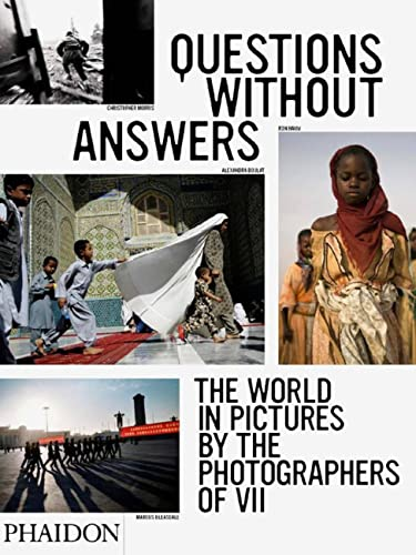 9780714848402: Questions without answers. The world in pictures by the photographers of VII