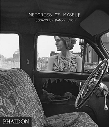 9780714848518: Danny Lyon: Memories of Myself