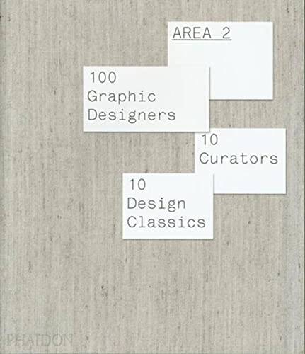 9780714848556: Area 2. 100 graphic designers, 10 curators, 10 design classics