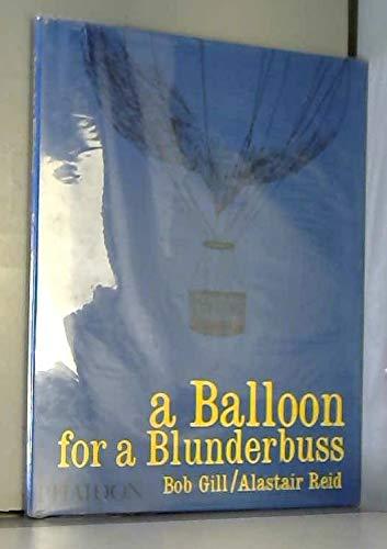 A Balloon for a Blunderbuss: Bob Gill; Alastair