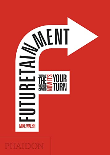 9780714848754: Futuretainment. Yesterday The World Changed, Now It's Your Turn