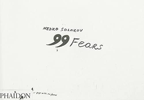9780714848884: Nedko Solakov: 99 Fears