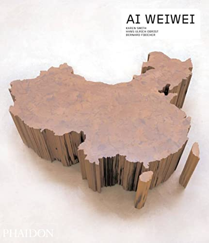 Ai Weiwei (Contemporary Artists (Phaidon)): Karen Smith; Hans Ulrich Obrist; Bernard Fibicher; Ai ...
