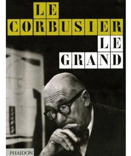 le CORBUSIER ~ le GRAND; English French: COHEN, JEAN-LOUIS, et