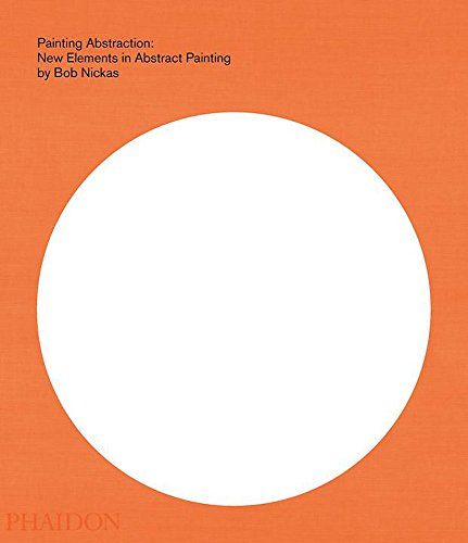 9780714849331: Painting Abstraction: New Elements in Abstract Painting (F A GENERAL)