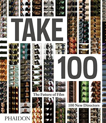 Take 100: The Future of Film: 100 New Directors