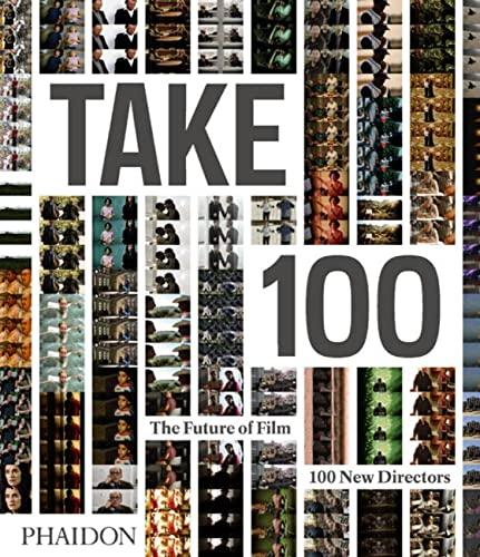 9780714849553: Take 100: The Future of Film: 100 New Directors