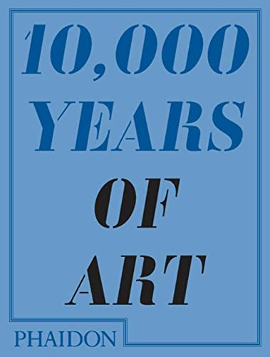 9780714849690: 10,000 Years of Art
