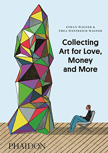 9780714849775: Collecting art for love, money and more