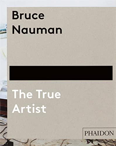Bruce Nauman: The True Artist (Hardback): Peter Plagens