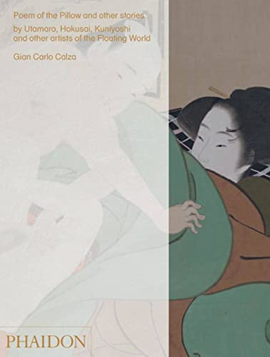 Poem of the Pillow and Other Stories By Utamaro, Hokusai, Kuniyoshi, and Other Artists of the Floating World (9780714849966) by Gian Carlo Calza