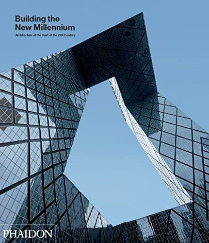 9780714856001: Building the New Millennium, Architecture at the Start of the 21st Century