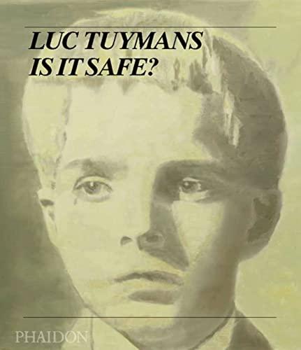 Luc Tuymans: Is It Safe: Luc Tuymans Pablo