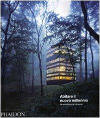9780714856308: Abitare il nuovo millennio. Le case all'inizio del XXI secolo
