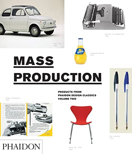 9780714856667: Mass Production. Products From Phaidon Design Classics