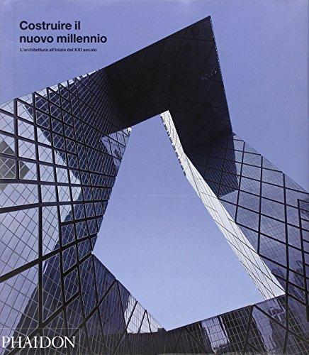 9780714856704: Costruire il nuovo millennio. L'architettura all'inizio del XXI secolo