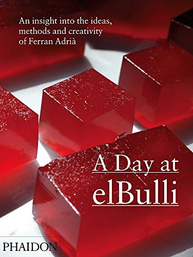 9780714856742: A Day At elBulli. An Insight Into The Ideas, Methods And Creativity Of Ferran Adrià (Cucina)