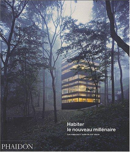 HABITER LE NOUVEAU MILLÉNAIRE : LES MAISONS À L'AUBE DU XXIÈ SIÈ...