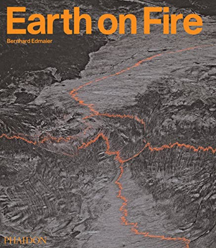 9780714857008: Earth On Fire. How Volcanoes Shape Our Planet (PHOTOGRAPHY)