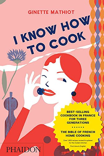 I Know How to Cook (Hardback): Ginette Mathiot