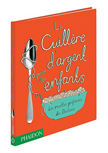 9780714857398: La Cuillère d'argent pour les enfants : Les recettes préférées des Italiens (Jeunesse - cuisine)