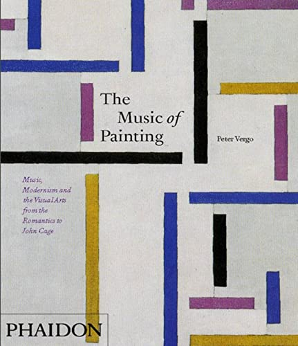 9780714857626: The Music of Painting: Music, Modernism, and the Visual Arts from the Romantics to John Cage