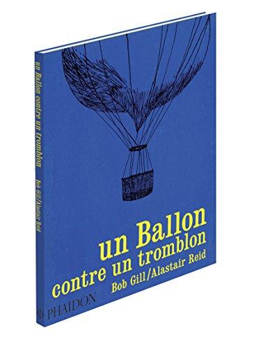 Un Ballon Contre un Tromblon: Alastair Reid; Illustrations