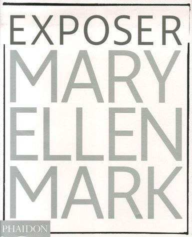 9780714858227: Exposer Mary Ellen Mark : Les photographies emblématiques
