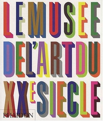 9780714858449: Le Musée de l'art du XXème Siècle