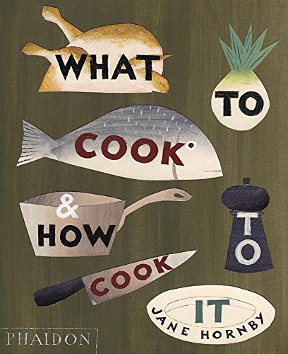9780714859019: What To Cook And How To Cook It - UK Edition