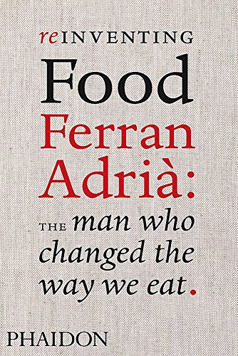 9780714859057: Reinventing Food, Ferran Adria: The Man Who Changed the Way We Eat