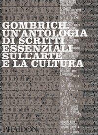 9780714859125: Gombrich. Un'antologia di scritti essenziali sull'arte e la cultura