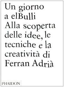 9780714859361: Un giorno a elBulli. Alla scoperta della idee, le tecniche e la creatività di Ferran Adrià
