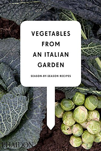 9780714860800: Vegetables From An Italian Garden. Season-By-Season Recipes