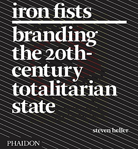 9780714861098: Iron Fists. Branding the 20th-century totalitarian state