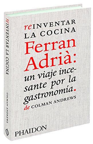 9780714861234: Reinventar La Cocina. Ferran Adrià. Un Viaje Incesante Por La Gastronomía