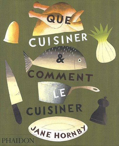 9780714861296: Que cuisiner & comment le cuisiner (Cuisine - cuisine au quotidien - promotion)