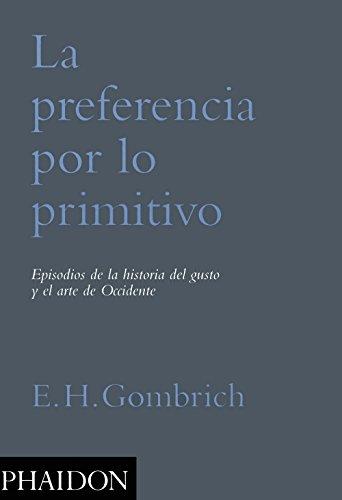 9780714861647: La Preferencia Por Lo Primitivo