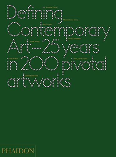 9780714862095: Defining contemporary art. 25 years in 200 pivotal artworks