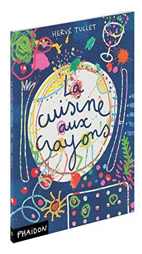 9780714862286: La cuisine aux crayons (Jeunesse - créativité)