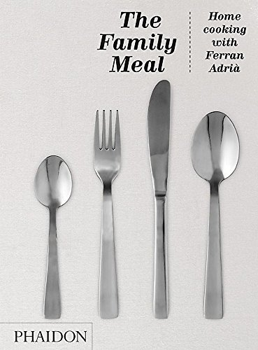 9780714862392: The Family Meal. Home Cooking With Ferran Adriá (Cucina)