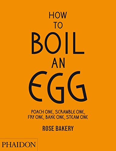 9780714862415: How to Boil an Egg: Poach One, Scramble One, Fry One, Bake One, Steam One