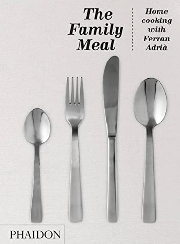 9780714862538: The Family Meal: Home Cooking with Ferran Adrià