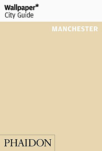 9780714862958: Wallpaper* City Guide Manchester (Wallpaper City Guides)