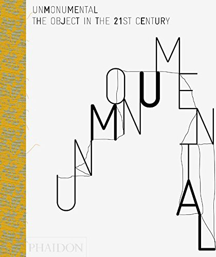 9780714863108: UnMonumental. The object in the 21st century