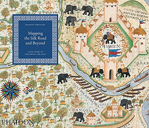 9780714863207: Mapping the Silk Road and Beyond: 2,000 Years of Exploring the East