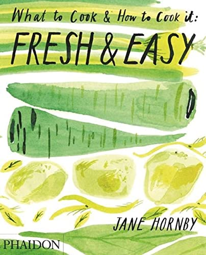 9780714863603: Fresh & Easy. What To Cook & How To Cook It (Cucina)